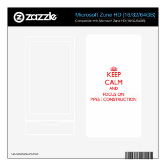 Keep Calm and focus on Pipes - Construction Zune HD Decals