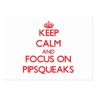 Keep Calm and focus on Pipsqueaks Business Card Templates