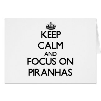 Keep calm and focus on Piranhas Stationery Note Card