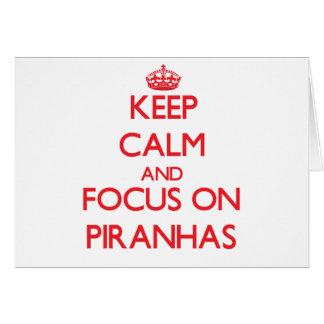 Keep Calm and focus on Piranhas Greeting Card
