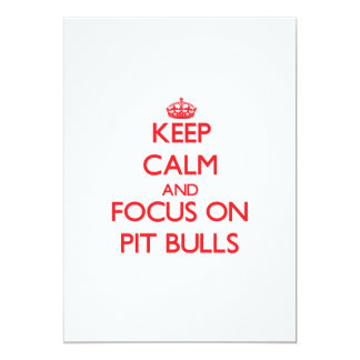 Keep Calm and focus on Pit Bulls Personalized Announcements