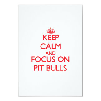 Keep Calm and focus on Pit Bulls Invitations