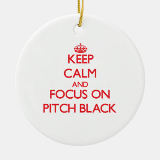 Keep Calm and focus on Pitch Black Christmas Tree Ornaments