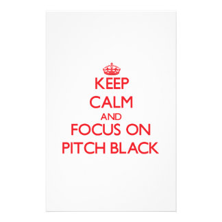 Keep Calm and focus on Pitch Black Personalized Stationery