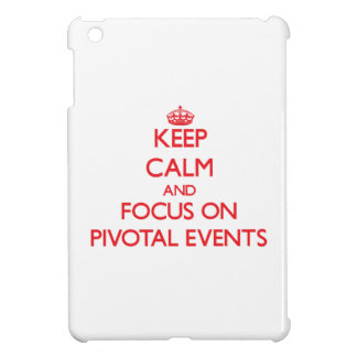 Keep Calm and focus on Pivotal Events Case For The iPad Mini