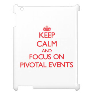 Keep Calm and focus on Pivotal Events iPad Cover