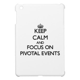 Keep Calm and focus on Pivotal Events iPad Mini Case