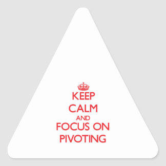 Keep Calm and focus on Pivoting Triangle Sticker