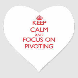 Keep Calm and focus on Pivoting Stickers