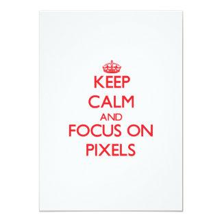 Keep Calm and focus on Pixels Custom Invite