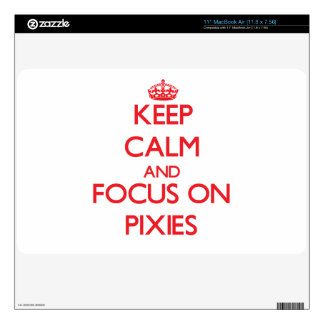Keep Calm and focus on Pixies Skin For The MacBook