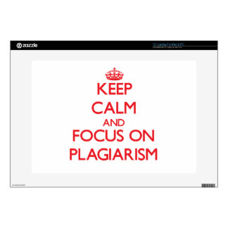 Keep Calm and focus on Plagiarism Laptop Skin