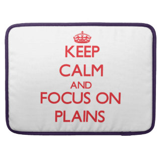 Keep Calm and focus on Plains Sleeves For MacBooks