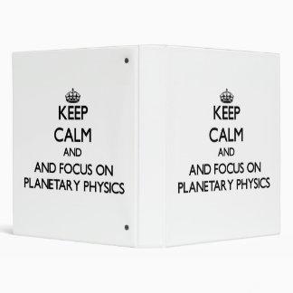 Keep calm and focus on Planetary Physics Vinyl Binders