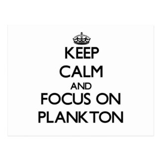 Keep Calm and focus on Plankton Post Cards