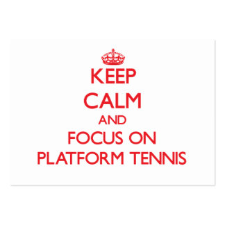 Keep calm and focus on Platform Tennis Large Business Cards (Pack Of 100)