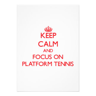 Keep calm and focus on Platform Tennis Invitation