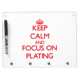 Keep Calm and focus on Plating Dry Erase Board