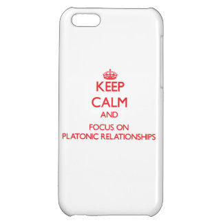 Keep Calm and focus on Platonic Relationships iPhone 5C Cover