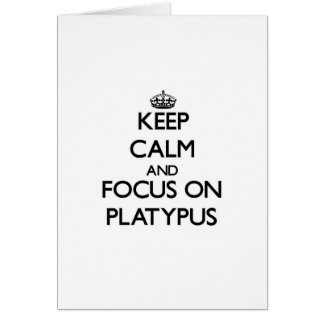 Keep calm and focus on Platypus Greeting Card