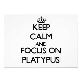 Keep calm and focus on Platypus Personalized Invitations