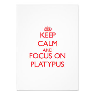 Keep calm and focus on Platypus Personalized Invite