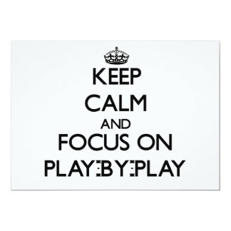 Keep Calm and focus on Play-By-Play 5x7 Paper Invitation Card