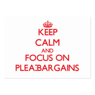 Keep Calm and focus on Plea-Bargains Business Card Template