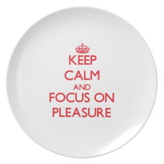 Keep Calm and focus on Pleasure Party Plate