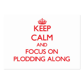 Keep Calm and focus on Plodding Along Business Card Template