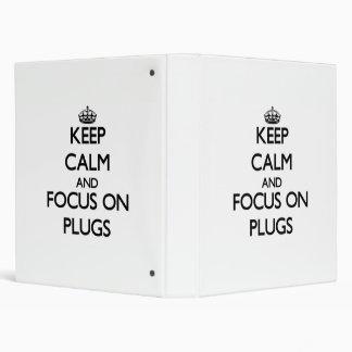 Keep Calm and focus on Plugs Vinyl Binders