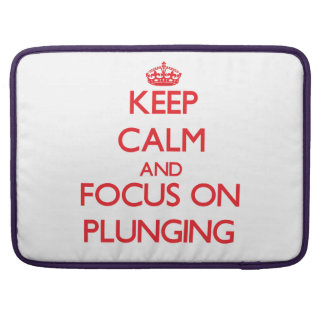 Keep Calm and focus on Plunging Sleeves For MacBooks