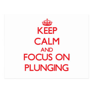 Keep Calm and focus on Plunging Post Card