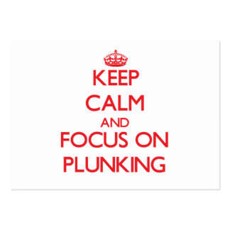 Keep Calm and focus on Plunking Business Card
