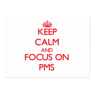 Keep Calm and focus on Pms Business Card