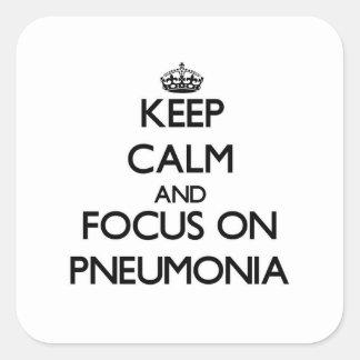 Keep Calm and focus on Pneumonia Square Sticker