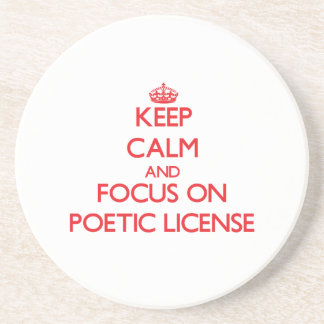 Keep Calm and focus on Poetic License Beverage Coaster