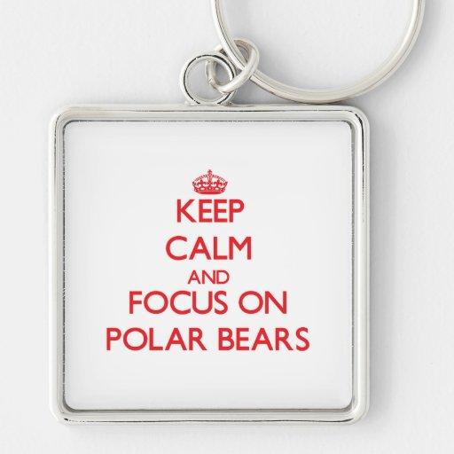 Keep Calm and focus on Polar Bears Keychains