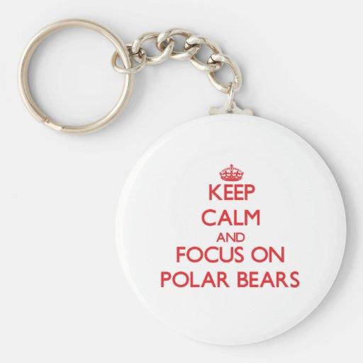 Keep Calm and focus on Polar Bears Key Chains