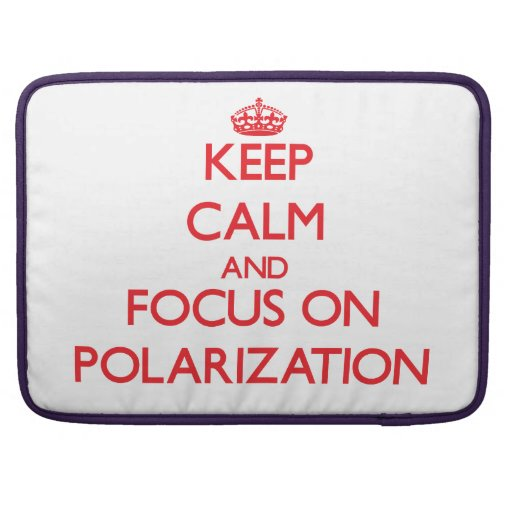 Keep Calm and focus on Polarization MacBook Pro Sleeves