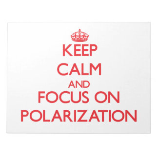 Keep Calm and focus on Polarization Memo Pad