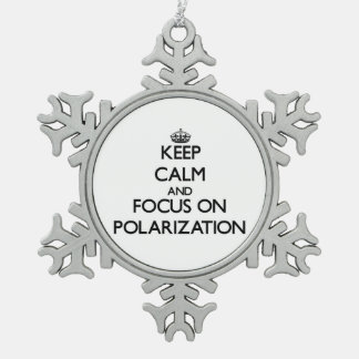 Keep Calm and focus on Polarization Ornaments