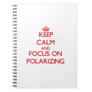 Keep Calm and focus on Polarizing Notebook