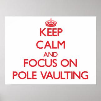 Keep Calm and focus on Pole Vaulting Print