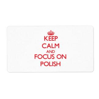 Keep Calm and focus on Polish Custom Shipping Label
