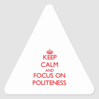 Keep Calm and focus on Politeness Triangle Sticker