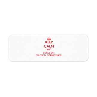 Keep Calm and focus on Political Correctness Return Address Label