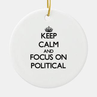 Keep Calm and focus on Political Ornament