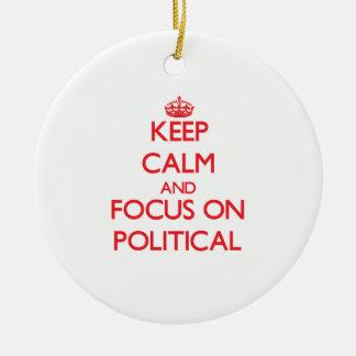 Keep Calm and focus on Political Christmas Tree Ornament