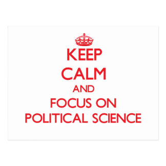 Keep Calm and focus on Political Science Post Card